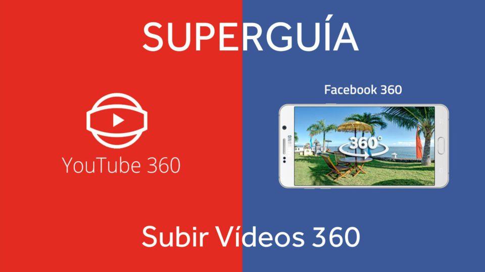 Superguía: ¿Cómo subir tus vídeos 360 a Youtube y Facebook?