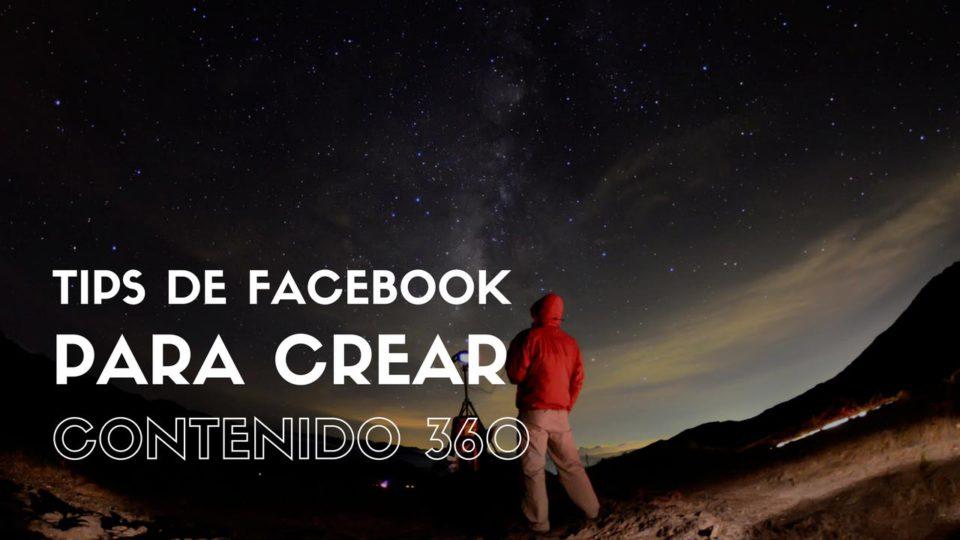 Consejos clave de Facebook sobre cómo crear contenido 360
