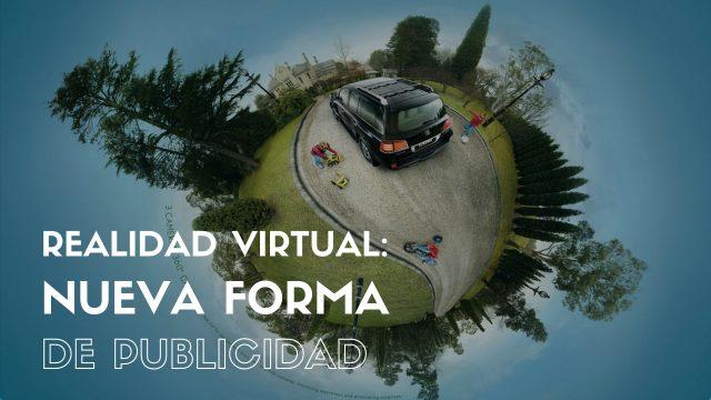 ¿Por qué la realidad virtual es una nueva opción de campaña publicitaria?