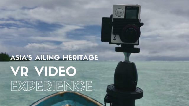 Asia's Ailing Heritage: VR video experience