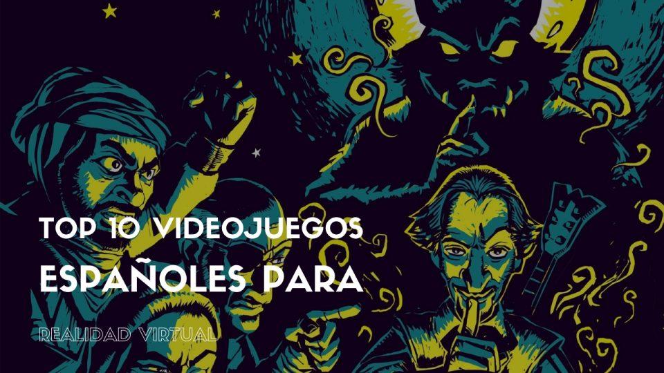 Top 10 videojuegos españoles para realidad virtual