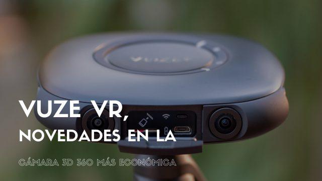Vuze VR, novedades en la cámara 3D 360 más económica