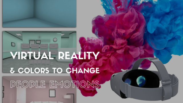 Virtual Reality and colors to change peoples emotions