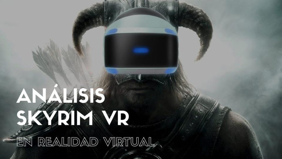 Análisis Skyrim VR en Realidad Virtual