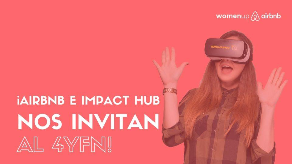 ¡Airbnb e Impact Hub nos llevan al 4YFN!