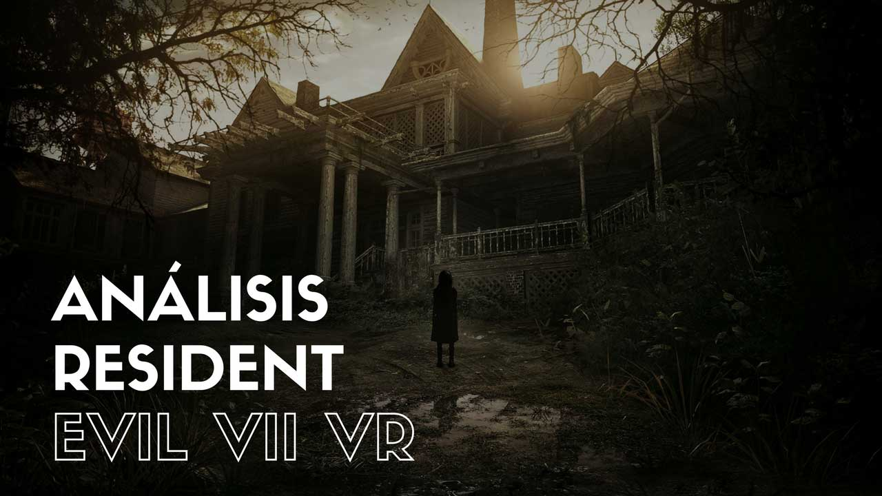 Análisis Resident Evil VII VR