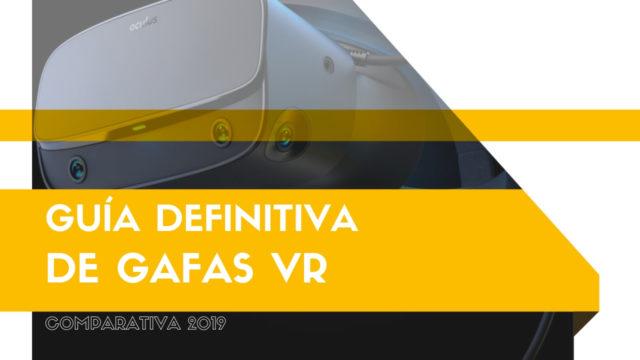 Guía definitiva de Gafas VR 2019