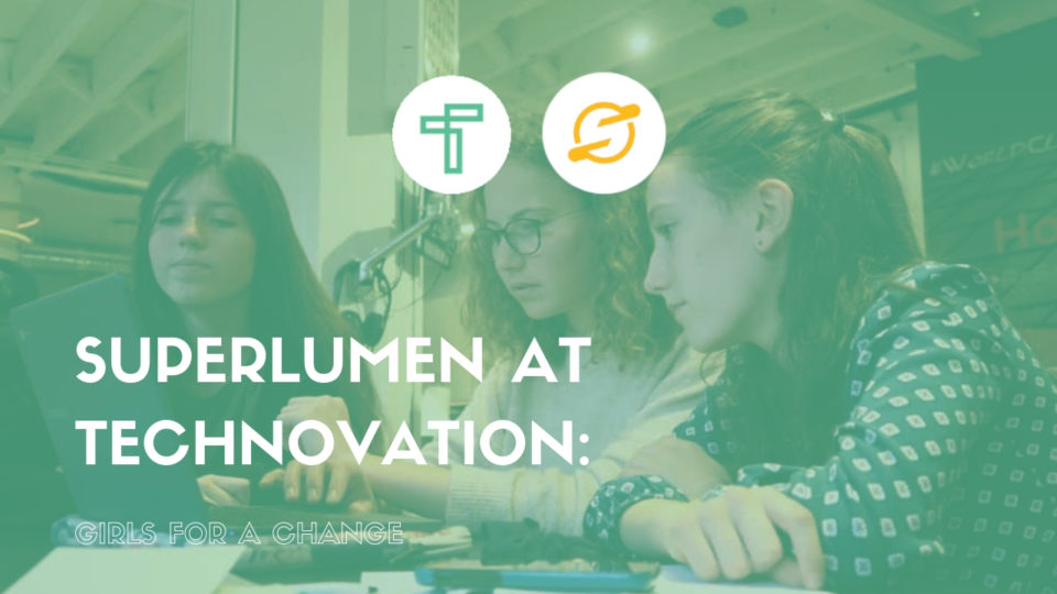Superlumen at Technovation: Girls for a change