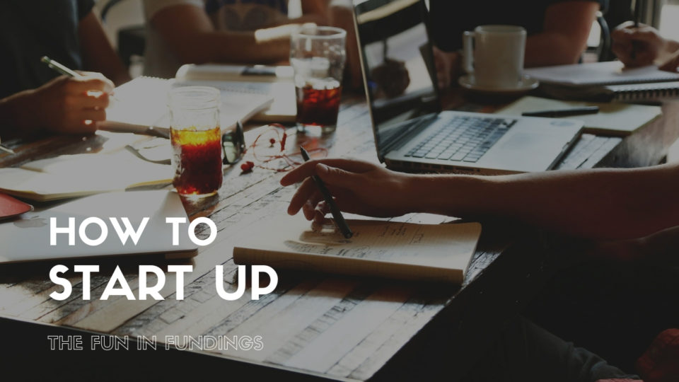 how-to-start-up:-the-fun-in-fundings