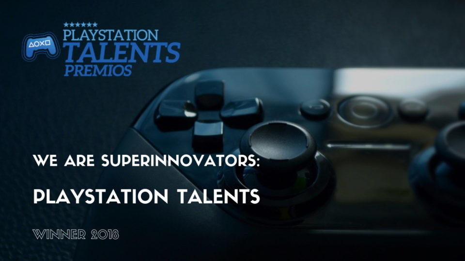 We are SuperInnovators: PlayStation Talents Winner 2018