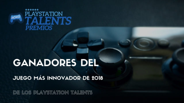 We are SuperInnovators: Ganadores del Juego más Innovador de 2018 de los Playstation Talents