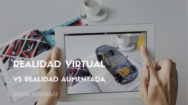 VR vs AR, ¿cuál ganará?
