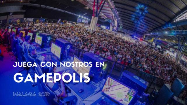 Juega con nosotros en Gamepolis Málaga 2019