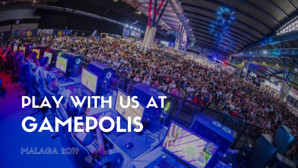 Play with us at Gamepolis Málaga 2019