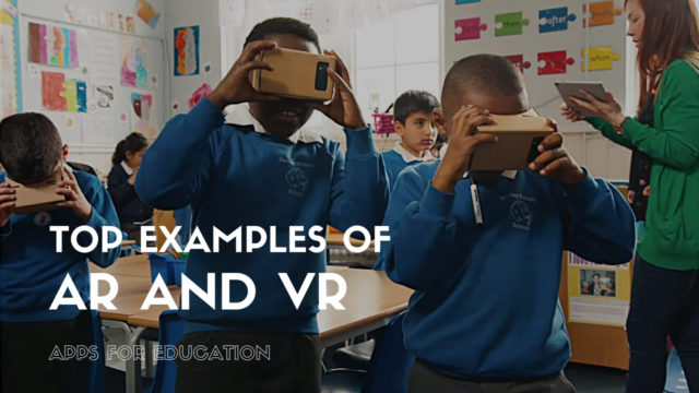 Top examples of AR and VR apps for education