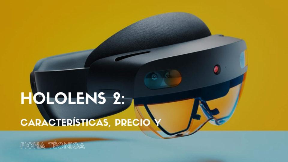 Hololens 2: características, precio y ficha técnica