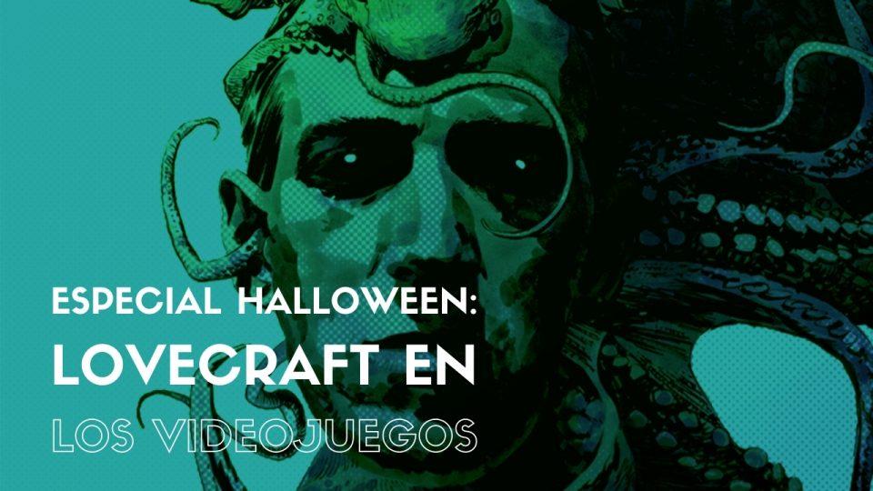 Especial Halloween: Lovecraft en los videojuegos